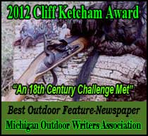 Michigan Outdoor Writers Association 2012 Cliff Ketcham Award.